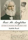 Longfellow: Letters to and from the Children's Poet by Sydelle Pearl - Prometheus Books - ISBN 10 1616146389 - ISBN 13 Michael Price, The Magicians Nephew, Nicola Yoon, Read Letters, Daniel Defoe, Pearl Love, Biological Parents, Rachel Hollis, Best Poems