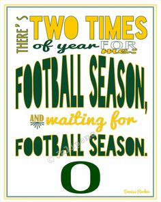 "University of Oregon Ducks Football Season Kickoff Darius Rucker Quote - ""There's two times of year for me: football season, and waiting for football season."" Perfect for a football party at your house, tailgate party, man cave, wall art, home decor for the football season, or a gift for that Ducks fan you know!"