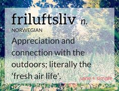 For Norwegians, friluftsliv (free-loofts-live) is a way of life, encouraging a simple enjoyment of nature that is often missing from busy lives. #simpleliving #scandinavian