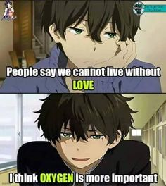 Oreki is so right (even though he didn't really say this in the anime)