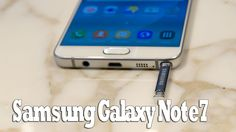 Samsung Galaxy Note7 Official Specs, Features And Launch Date