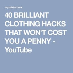 40 BRILLIANT CLOTHING HACKS THAT WON'T COST YOU A PENNY - YouTube