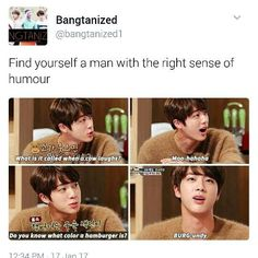I love Jin's humour because it makes him so ridiculously happy