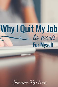 I finally decided to quit my job and work for myself. Here's how I got up the courage to quit my job.