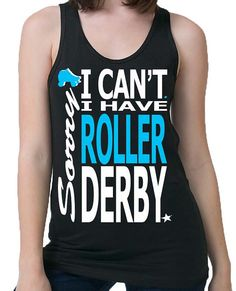 Sorry I Can't I have Roller Derby Tank by StarPassDerbyApparel, $25.00