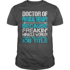 (New Tshirt Deals) Awesome Tee For Doctor Of Physical Therapy [Tshirt Sunfrog] Hoodies, Tee Shirts