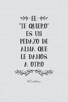 """Palabras de Amor y de Aliento ❤ El """"Te quiero"""" es un pedazo de alma que le damos a otro. #Candidman #Frases http://t.co/qDngkeC00y"""