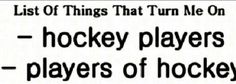 This is so true #Hockey #Love #SoSexy