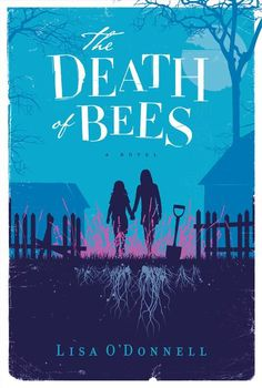 The Death of Bees by Lisa O'Donnell