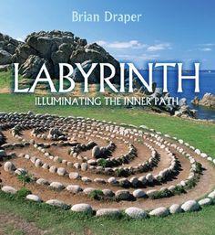 Labyrinth: Illuminating the Inner Path by Brian Draper