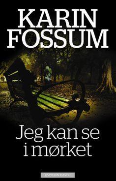 Jeg kan se i mørket, Karin Fossum. June 2013