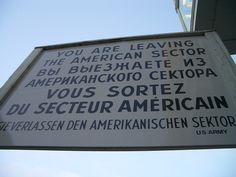 "Berlin, Germany..you are now leaving the American sector"" I remember this!"