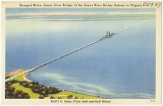 https://flic.kr/p/e8HvoL | Newport News -- James River Bridge, of the James River Bridge System in Virginia, 25,271 ft. long (four and one-half miles) | File name: 06_10_021239 Title: Newport News -- James River Bridge, of the James River Bridge System in Virginia, 25,271 ft. long (four and one-half miles) Created/Published: Tichnor Quality Views, Reg. U. S. Pat. Off. Made Only by Tichnor Bros., Inc., Boston, Mass. Date issued: 1930 - 1945 (approximate) Physical description: 1 print…