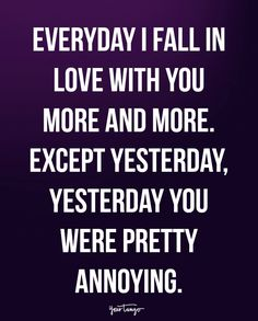 funny love quotes for boyfriend ; funny love memes for him ; funny love quotes for him ; funny love quotes for husband Missing Family Quotes, Great Day Quotes, Love Quotes For Him Funny, Cheesy Love Quotes, Funny Love Pictures, Super Funny Quotes, Life Quotes To Live By, Funny Wife Quotes, Silly Quotes