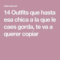 14 Outfits que hasta esa chica a la que le caes gorda, te va a querer copiar