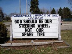 God should be your steering wheel, not our spare tire - church sign