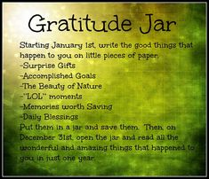 Gratitude Jar--From the Blog -My Byrd House Wonderful blog very uplifting