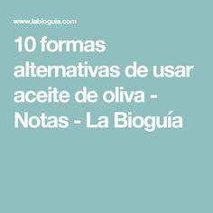 10 formas alternativas de usar aceite de oliva - Notas - La Bioguía