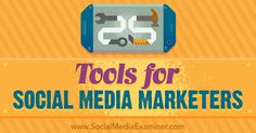 25 Tools for Social Media Marketers - http://www.socialmediaexaminer.com/25-tools-for-social-media-marketers?utm_source=rss&utm_medium=Friendly Connect&utm_campaign=RSS @smexaminer