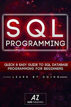Amazon.com: SQL: Learn SQL DataBase Programming in 24 hours Or Less! eBook: AZ Elite Publishing: Kindle Store