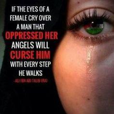 Never make a woman cry. Allah counts her tears. #allah #islam #muslims #jannah #paradise #salah #prayer #subhanallah #alhamdulillah #allahuakbar #astagfirullah #allahuakbar #picoftheday #photooftheday #parents #respect  #likeforlikes #sins #forgiveness #likes4likes #likeforfollow #tagforfollow #quotestoliveby #quoteoftheday #quotes #quran #hadith #quransayings