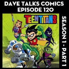 Teen Titans Season 1 Part 1 - Starfire, Cyborg, and Raven get the spotlight in a trio of episodes from Season 1 of Teen Titans  http://davetalkscomics.blogspot.com/2016/08/dtc-120-teen-titans-season-1-part-1.html