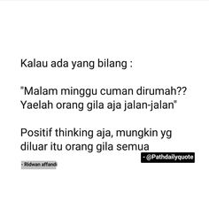 Quotes Lucu, Quotes Galau, Jokes Quotes, Funny Quotes, Funny Memes, Reminder Quotes, Self Reminder, Story Quotes, Mood Quotes