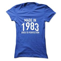 Made in 1983 Aged to Perfection - #tumblr tee #cute hoodie. WANT => https://www.sunfrog.com/Birth-Years/Made-in-1983-Aged-to-Perfection-luhox-RoyalBlue-eya8-Ladies.html?68278