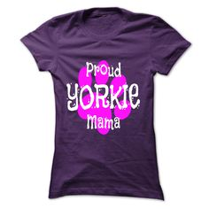 Are You A Proud Yorkie Mama T-Shirts, Hoodies. BUY IT NOW ==► Funny Tee Shirts