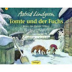 Tomte und der Fuchs: Amazon.de: Astrid Lindgren, Harald Wiberg: Bücher