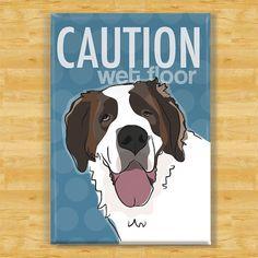 St Bernard Magnet - Caution Wet Floor.  I want this!