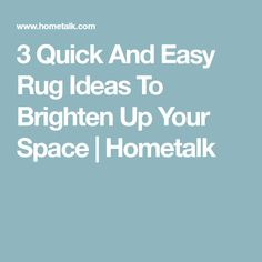 3 Quick And Easy Rug Ideas To Brighten Up Your Space | Hometalk