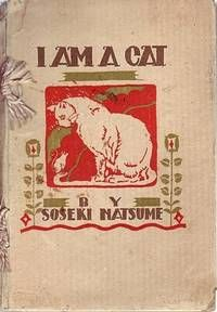 I Am a Cat by Soseki Natsume  (2nd Impression, 1922) San Francisco, CA: Japanese American Press, 1922. Illus. by Kazuo Matsubara.  Listed by Empoweringbooks