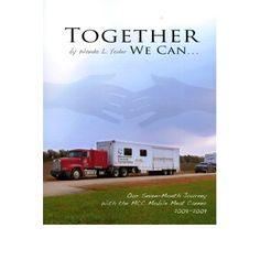 Together We Can . . . Our Seven-Month Journey With the MCC Mobile Meat Canner, 2008-2009