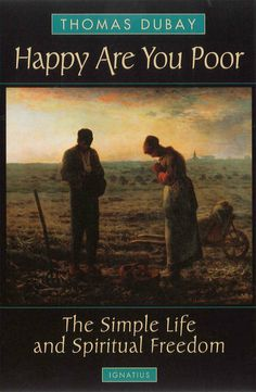 To the modern mind, the concept of poverty is often confused with destitution. But destitution emphatically is not the Gospel ideal. A love-filled sharing frugality is the message, and Fr. Dubay's Happy Are You Poor explains the meaning of this beatitude lived and taught by Jesus himself (http://store.casamaria.org/happy-are-you-poor-the-simple-life-and-spiritual-freedom-fr-thomas-dubay/)
