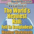 A complete lesson about the world's heaviest hail that begins with an AMAZING WORLD RECORD OF WEATHER—  ✓ The World's Heaviest Hail—Fell in Banglad...