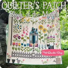 Quilter's Patch Block of the Month<BR> Edyta Sitar of Laundry Basket Quilts, July 2016 Laundry Basket Quilts, Laundry Baskets, House Quilts, Block Of The Month, Fat Quarter Shop, Quilt Patterns, Quilting Ideas, Applique Quilts, Quilt Making
