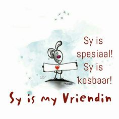 Sy is spesiaal Sy is baie kosbaar Sy is my Vriendin! Happy Birthday Wishes Cards, Bday Cards, Friend Friendship, Friendship Quotes, Wisdom Quotes, True Quotes, Cute Cat Quotes, Lekker Dag, Afrikaanse Quotes