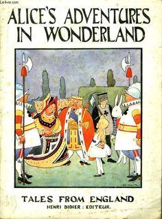 Alicia en el País de las Maravillas : Alice's Adventures in Wonderland Tales From England, Henri Didier, editor. 1934