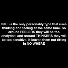 Actually, as equal parts INFJ/INTJ, I think it leaves us fitting in just about everywhere, which is quite fortunate.