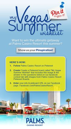 """1. Follow us on Pinterest  2. Create a Pinterest board called """"My Vegas SUmmer Wishlist"""" that includes this contest image & the answer to the questions on our Facebook app  3. Enter to win via our Facebook app!"""