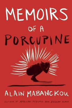 Memoirs of a Porcupine by Alain Mabanckou - CONGO