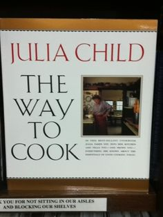 The Way To Cook by Julia Child <--- I want!