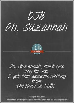 Oh, DJB Suzannah, don't you cry for me; I got this awesome writing from the fonts at DJB! Available as a free for personal use font at DarcyBaldwin.com (commercial use license available). This font includes European language characters.