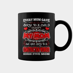 Every Mom Gave Birth Child My Construction Worker Mom Mug, Order HERE ==> https://www.sunfrog.com/LifeStyle/118374659-539986810.html?9410, Please tag & share with your friends who would love it , #jeepsafari #christmasgifts #superbowl