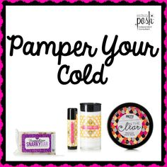 Got a cold? Why not pamper the cold you have and get better! With Perfectly Posh, you can do both!