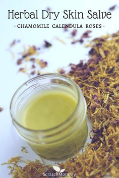 Herbal Dry Skin Salve (chamomile, calendula, & roses) | Scratch Mommy