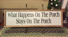 Porch Sign! What Happens On The Porch Stays On The Porch. Great for a Back Porch Sign!