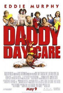DADDY DAY CARE (2003): Two men get laid off and have to become stay-at-home dads when they can't find jobs. This inspires them to open their own day-care center.