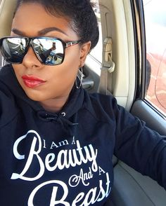 """Rocking the """"I Am A Beauty And A Beast"""" Hoodie.  teespring.com/stores/iconic-business-beauties"""